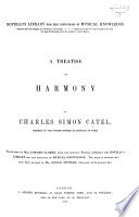 A treatise on harmony     Translated by Mrs  C  Clarke from the French  The musical portion revised by J  Pittman