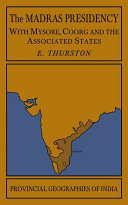 The Madras Presidency with Mysore  Coorg and the Associated States