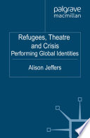 Refugees  Theatre and Crisis Book PDF