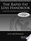 """The Rapid Fat Loss Handbook: A Scientific Approach to Crash Dieting"" by Lyle McDonald"