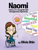 Naomi: A Story of a Young Girl with Osteogenesis Imperfecta