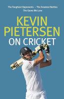 Kevin Pietersen on Cricket