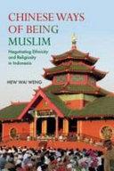 Chinese Ways of Being Muslim