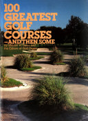 100 Greatest Golf Courses  and Then Some