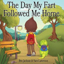 The Day My Fart Followed Me Home Book