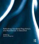 Rethinking Gendered Regulations and Resistances in Education