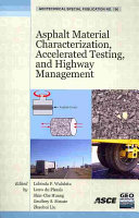 Asphalt Material Characterization  Accelerated Testing  and Construction Management
