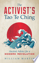 The Activist s Tao Te Ching