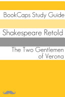 The Two Gentlemen of Verona in Plain and Simple English (A Modern Translation)