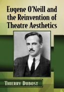 Eugene O'Neill and the Reinvention of Theatre Aesthetics Pdf/ePub eBook