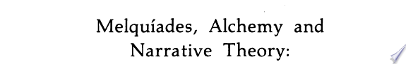 Melqu  ades  Alchemy and Narrative Theory