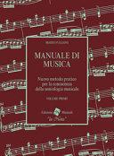 Manuale di musica. Nuovo metodo pratico per la conoscenza della semiologia musicale. Per la Scuola media