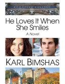 He Loves It When She Smiles: A Novel