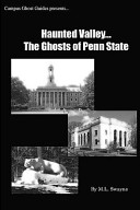 Haunted Valley    the Ghosts of Penn State