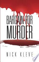 BARGAIN FOR MURDER