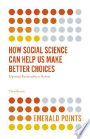 How Social Science Can Help Us Make Better Choices