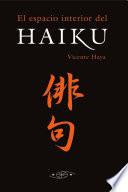 El espacio interior del haiku  : antología comentada de haikus japoneses