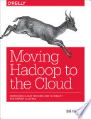 Moving Hadoop to the Cloud