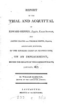 Report of the Trial and Acquittal of Edward Shippen, ...