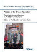 Aspects of the Orange Revolution  Democratization and elections in post communist Ukraine