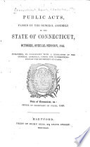 Acts And Laws Made And Passed In And By The General Court Or Assembly Of The State Of Connecticut