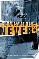 """""""The Answer is Never: A Skateboarder's History of the World"""" by Jocko Weyland"""