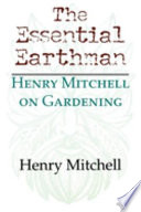 """The Essential Earthman: Henry Mitchell on Gardening"" by Henry Mitchell"