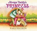 Always Daddy s Princess Book
