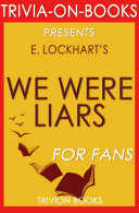 We Were Liars: A Novel by E. Lockhart (Trivia-On-Books)