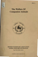The Proceedings of the Animal Welfare Foundation s Seventh Symposium Entitled   The Welfare of Companion Animals   Held on 17 May 1989