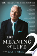 The Meaning of Life 2     More Lives  More Meaning with Gay Byrne