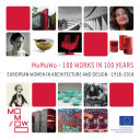 MoMoWo · 100 projects in 100 years. European Women in Architecture and Design · 1918-2018