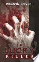 The Lucky Killer