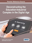 Deconstructing the Education-Industrial Complex in the Digital Age