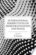 International Perspectives On Democratization And Peace