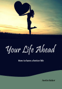 YOUR LIFE AHEAD