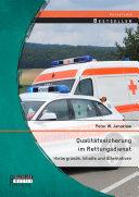 Qualitätssicherung im Rettungsdienst: Hintergründe, Inhalte und Alternativen
