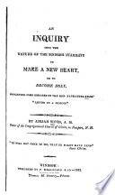 An Inquiry Into the Nature of the Sinner s Inability to Make a New Heart Book