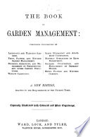 The Book of Garden Management      Beeton s Garden Management and Rural Economy   A New Edition     Copiously Illustrated with Coloured and Plain Engravings  The Editor s Preface Signed  H  P  D   Book PDF