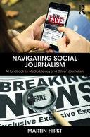 Navigating social journalism: a handbook for media literacy and citizen journalism