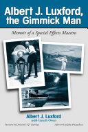 Albert J  Luxford  the Gimmick Man