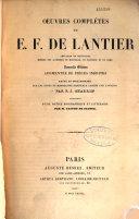Oeuvres complètes de É.-F. de Lantier...