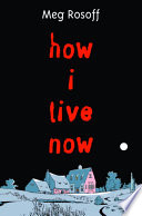 How I Live Now Meg Rosoff Cover
