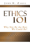 Ethics 101: Why Not Be the Best We Could Be?
