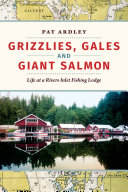 Grizzlies  Gales and Giant Salmon