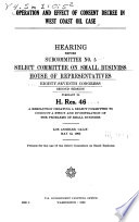 Operation and Effect of Consent Decree in West Coast Oil Case, Hearing Before Subcommittee No. 5 ... , 87-2, Pursuant to H. Res. 46