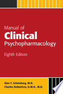 """Manual of Clinical Psychopharmacology"" by Alan F. Schatzberg M.D., Charles DeBattista D.M.H. M.D."