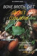 Bone Broth Diet Secret Cookbook