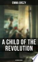 A Child of the Revolution  Historical Novel