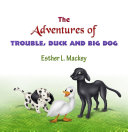 The Adventures of Trouble, Duck and Big Dog